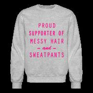 Long Sleeve Shirts ~ Crewneck Sweatshirt ~ Proud Supporter
