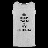 Tank Tops ~ Men's Premium Tank Top ~ Keep calm It's my birthday