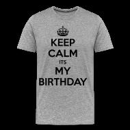 T-Shirts ~ Men's Premium T-Shirt ~ Keep calm It's my birthday