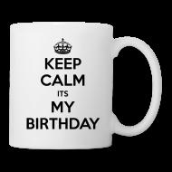 Mugs & Drinkware ~ Coffee/Tea Mug ~ Keep calm It's my birthday