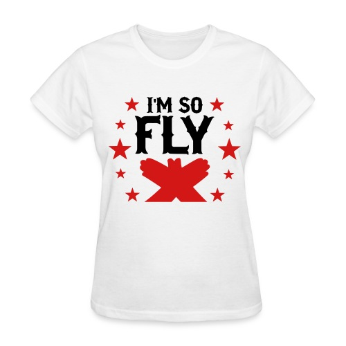 Im so fly - Women's T-Shirt