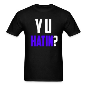 Y U HATIN? - Men's T-Shirt