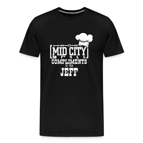 Compliments to the Jeff T - Men's Premium T-Shirt