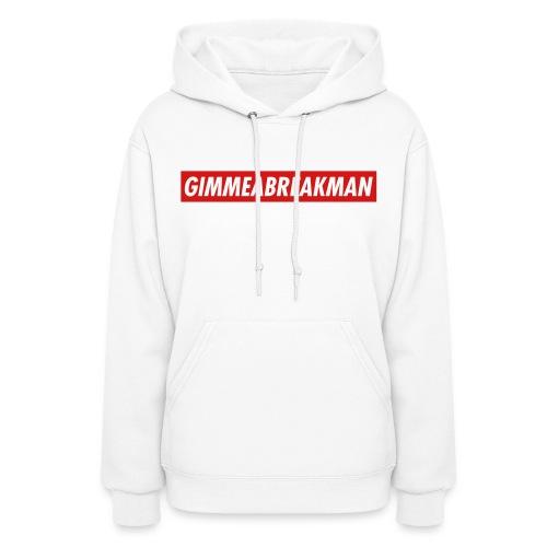 Gimmeabreakman - red label (Women's Hooded Sweatshirt) - Women's Hoodie