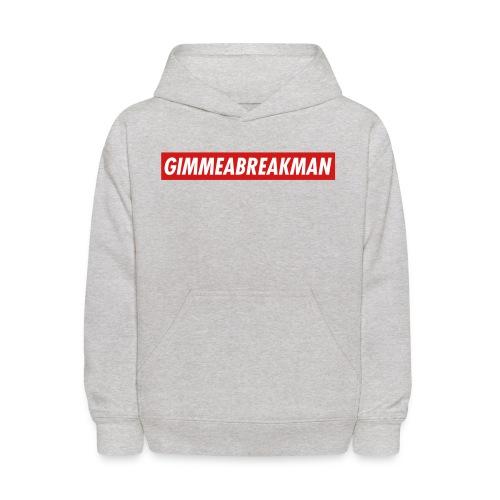 Gimmeabreakman - red label (Kids' Hooded Sweatshirt) - Kids' Hoodie