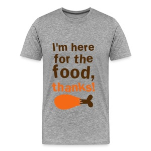 Im here for the food... - Men's Premium T-Shirt
