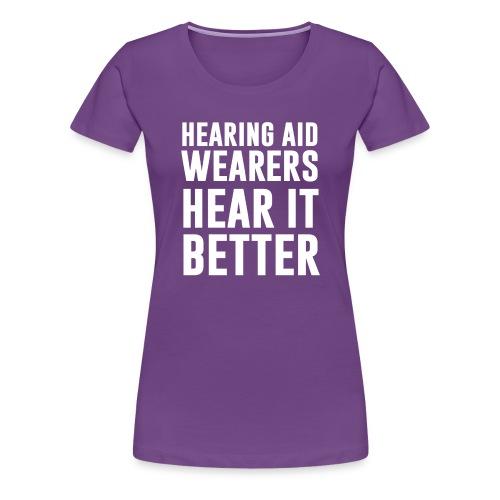 Hear it better - Women - Women's Premium T-Shirt