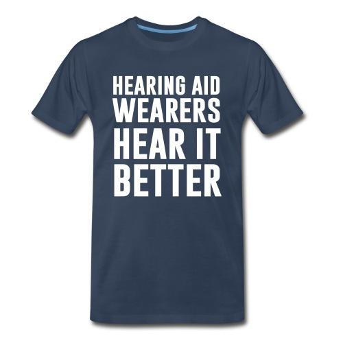 Hear it better - Men - Men's Premium T-Shirt