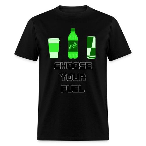 Choose Your Fuel - Men's T-Shirt