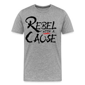 Rebel with a cause - Men's Premium T-Shirt
