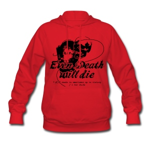 Even Death Will Die - Women's Hoodie