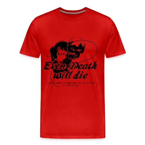Even Death Will Die - Men's Premium T-Shirt