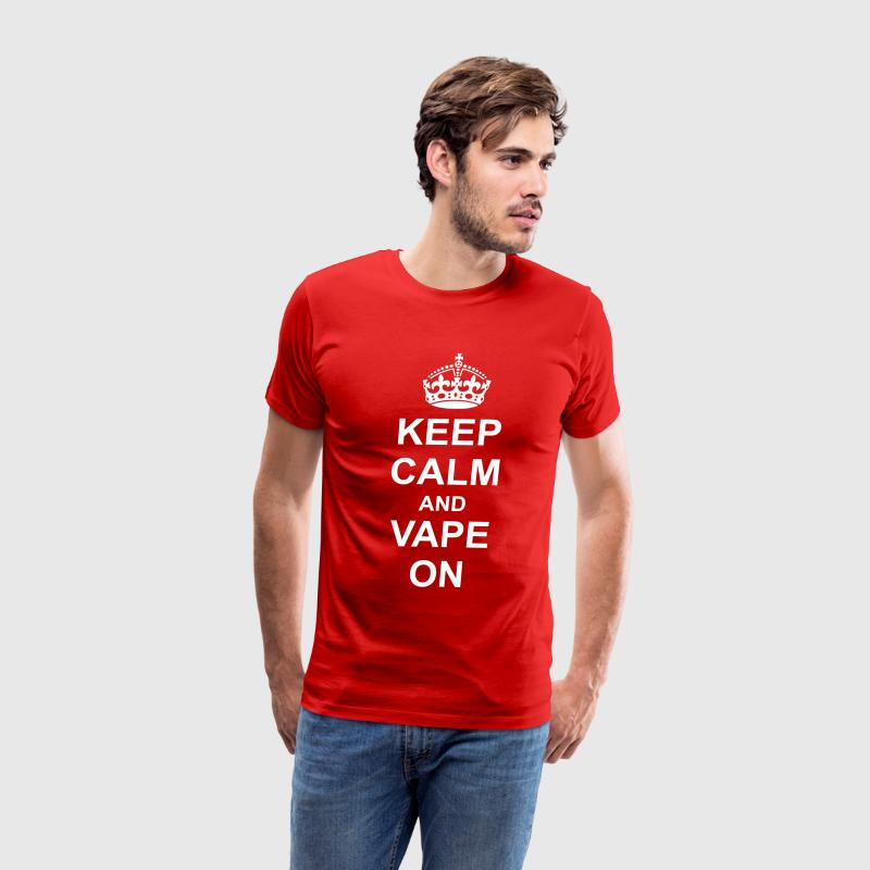 Keep Calm And vape On T-Shirts - Men's Premium T-Shirt