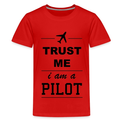 Trust me, I am a Pilot - Kids T-Shirt - Kids' Premium T-Shirt