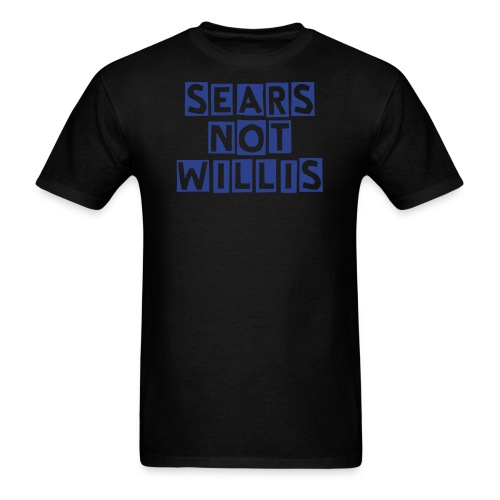 Sears Not Willis Men's Shirt - Men's T-Shirt