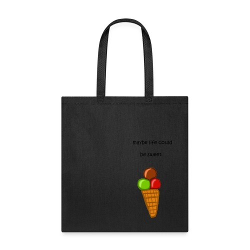maybe life could be sweet - Tote Bag