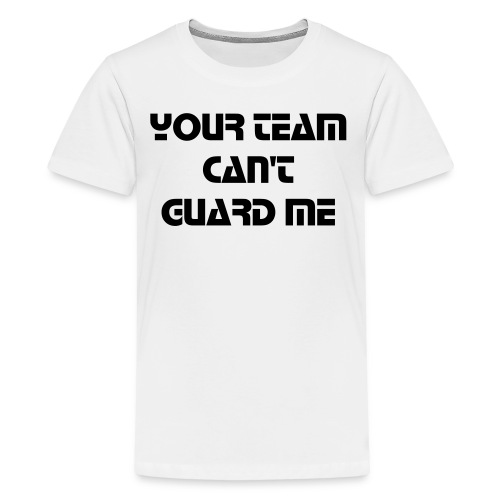 Your team can't guard me - Kids' Premium T-Shirt