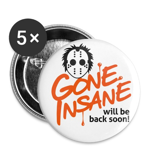 Gone insane button - Buttons large 2.2'' (5-pack)