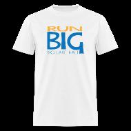 T-Shirts ~ Men's T-Shirt ~ Run Big Tee