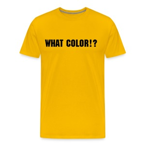 What color, yellow? - Men's Premium T-Shirt