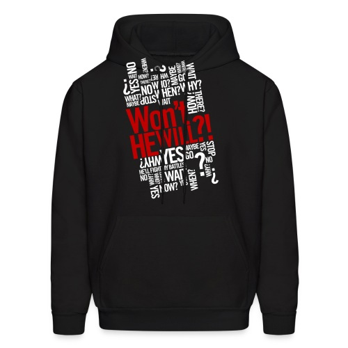 Won't He Will!?  - Men's Hoodie