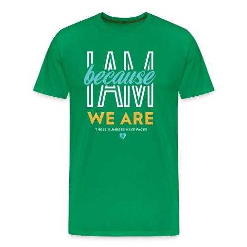 'I Am Because We Are' Crew Tee - Green - Men's Premium T-Shirt