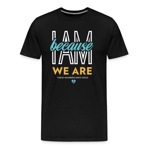'I Am Because We Are' Crew Tee - Black - Men's Premium T-Shirt