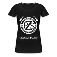 T-Shirts ~ Women's Premium T-Shirt ~ PZS 'Zacatecas'   Dama