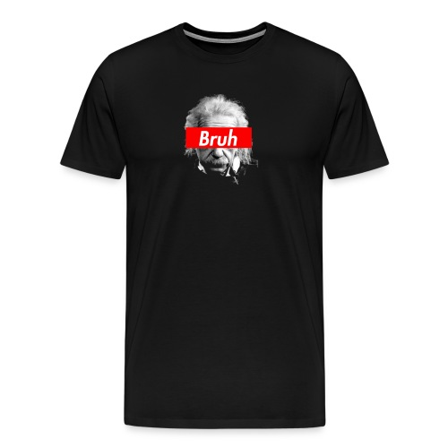 bruh high - Men's Premium T-Shirt