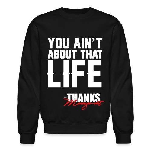 Life - Thanks Management Sweatshirt - Crewneck Sweatshirt