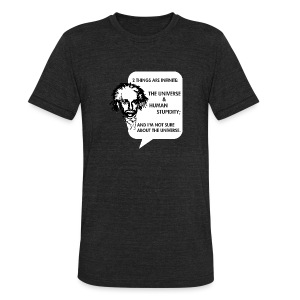 Human Stupidity  - Unisex Tri-Blend T-Shirt by American Apparel