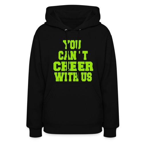 You can't cheer with us - Women's Hoodie