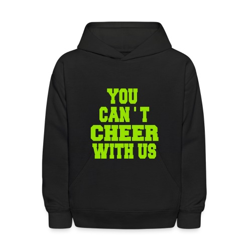 You can't cheer with us - Kids' Hoodie