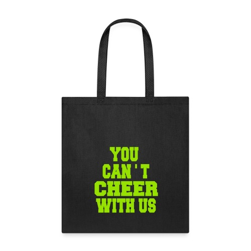 You can't cheer with us - Tote Bag