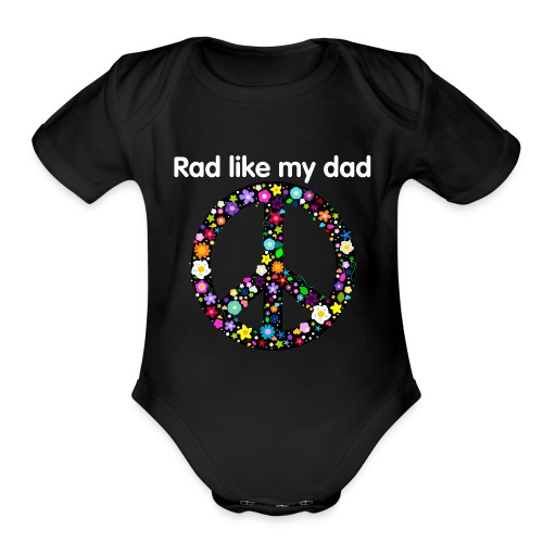 Rad like my dad - Organic Short Sleeve Baby Bodysuit