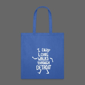 I Enjoy Long Walks Through Detroit - Tote Bag