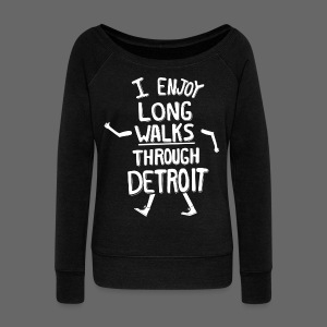 I Enjoy Long Walks Through Detroit - Women's Wideneck Sweatshirt