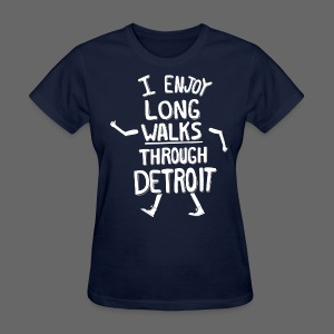 I Enjoy Long Walks Through Detroit - Women's T-Shirt