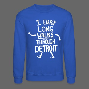 I Enjoy Long Walks Through Detroit - Crewneck Sweatshirt