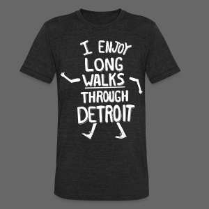 I Enjoy Long Walks Through Detroit - Unisex Tri-Blend T-Shirt by American Apparel