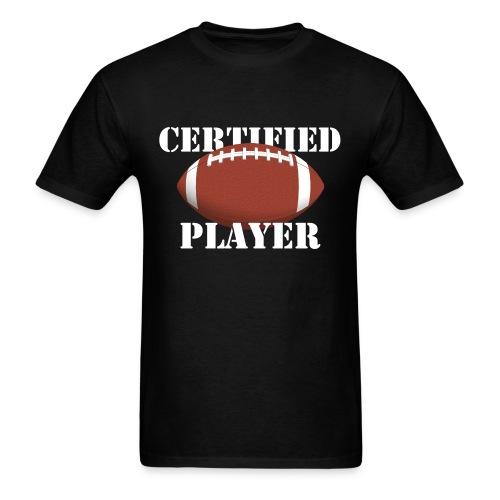 'Certified' Player - Football - Men's T-Shirt