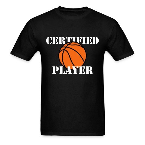 'Certified' Player - Basketball - Men's T-Shirt