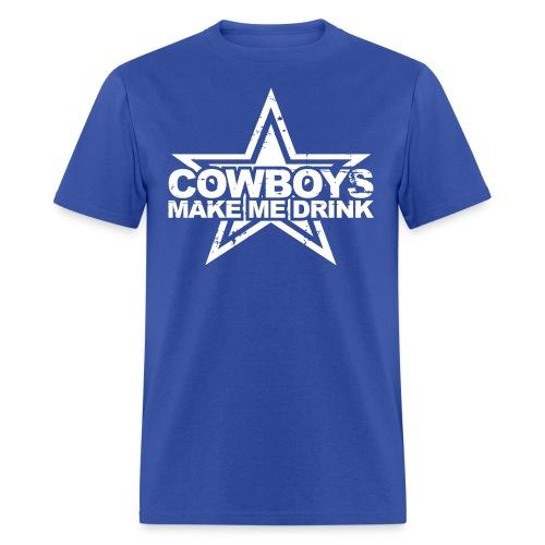 Boys Make Me Drink Shirt - Men's T-Shirt