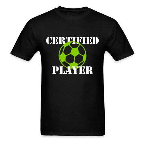 'Certified' Player - Soccer - Men's T-Shirt