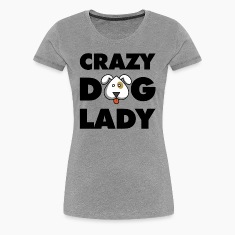 Crazy Dog Lady Women's T-Shirts