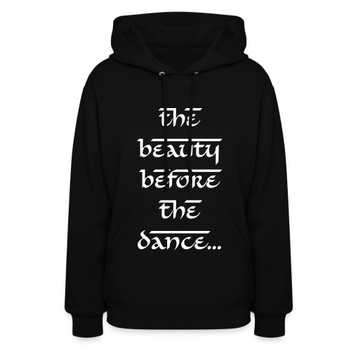 Beauty Before the Dance Hoodie - Women's Hoodie