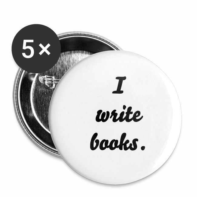I Write Books small pins   Buttons small 1'' (5-pack)