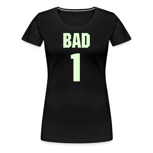 BEYONCE | BAD 1 | ONE TSHIRT - Women's Premium T-Shirt