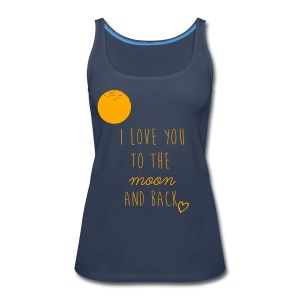 I love you to the moon and back - Women's Premium Tank Top