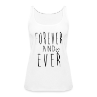 Tanks ~ Women's Premium Tank Top ~ Forever and ever